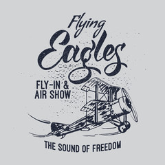 Flying Eagles air show vector illustration. Typography design aerobatic retro airplane.