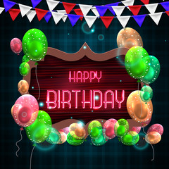 Happy Birthday Greeting Card with Luxury shiny colorful balloons and happy birthday neon style text on frame.