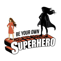 Be your own superhero design with woman and her super hero shadow. EPS10 vector illustration.