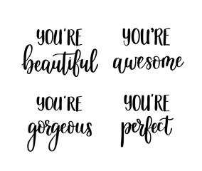 Motivational vector lettering quotes.You are awesome, perfect, gorgeous, beautiful