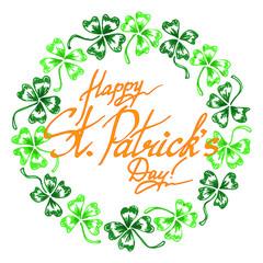 Happy Saint Patrick's Day Ireland phrase word lettering typographic ink green clover shamrock circle wreath art vector