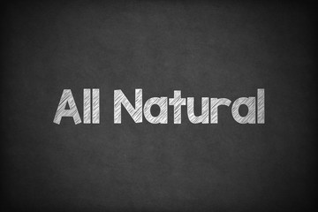 All Natural on Textured Blackboard.