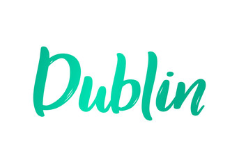 Dublin. Hand-lettering calligraphy. Hand drawn brush calligraphy. City lettering design. Vector illustration.