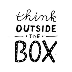 Think outside the box lettering. Handwritten illustration made in vector. Black and white.