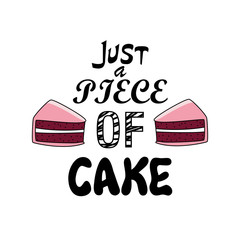 Just a piece of cake vector for t shirt printing and embroidery, Graphic tee and printed tee.