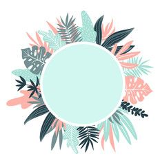 Vector round frame with  tropical leaves and plants in scandinavian style. Hand drawn background. Poster in pink and blue colors with place for text.