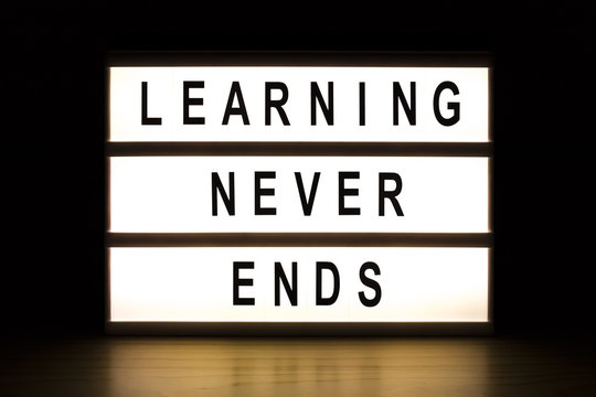 Learning never ends light box sign board