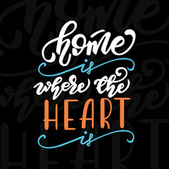 Vector illustration with lettering Home is where the heart is.