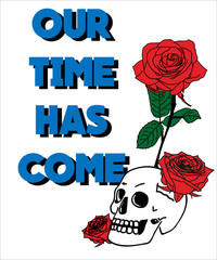 Typography slogan with roses vector for t shirt embroidery or printing, Graphic tee  Printed tee