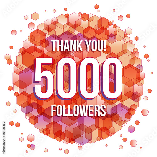 Thank you 5000 followers
