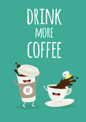 This is poster Drink more coffee you can use in the menu, in the shop, the coffee card or stickers.
