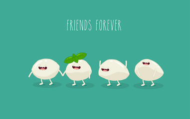 This is a vector illustration. The funny mozzarella are friends forever. You can use for cards, fridge magnets, stickers, posters.