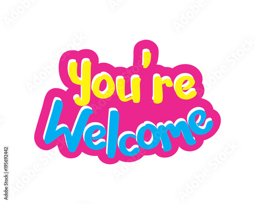 you re welcome typography typographic creative writing text image 3 rh us fotolia com your welcome clip art your welcome clip art
