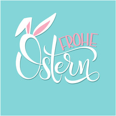 Frohe Ostern colorful lettering. Happy Easter colorful lettering in German. Hand written Easter phrases. Seasons Greetings