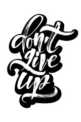 Do not Give Up. Sticker. Modern Calligraphy Hand Lettering for Serigraphy Print