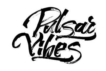 Pulsar Vibes. Modern Calligraphy Hand Lettering for Serigraphy Print