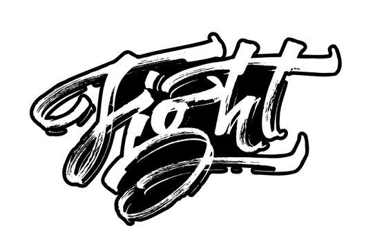 Fight. Modern Calligraphy Hand Lettering for Serigraphy Print