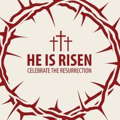 Vector Easter banner with words He is risen, Celebrate the resurrection, with a red crown of thorns and crosses