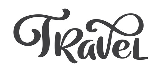 Travel vector text lettering design for posters, flyers, t-shirts, cards, invitations, stickers, banners. Hand painted brush pen modern calligraphy isolated on a white background