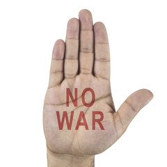 Hand raised stop gesture with words - NO WAR - isolated on white