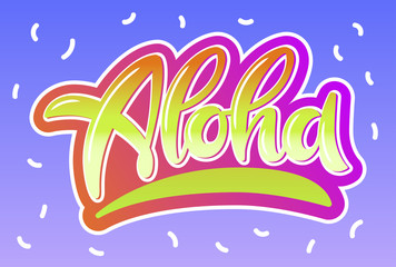 Aloha lettering. Hand drawn calligraphy brush pen text. Unique and fresh summer poster, sticker, banner. Gridient text letters.