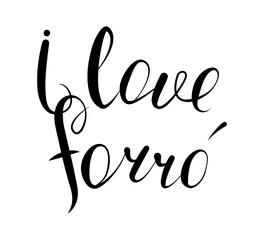 I love forro. Calligraphy pair dances. Vector illustration. Handwritten looking font.