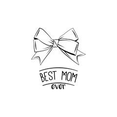 Best Mom Ever  calligraphic inscription. Happy Mother s Day. .