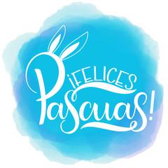 Feliz Pascua colorful lettering. Happy Easter lettering in Spanish. Hand written Easter phrases. Seasons Greetings