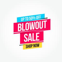 Blowout Sale 50% Off Shop Now Advertisement Label