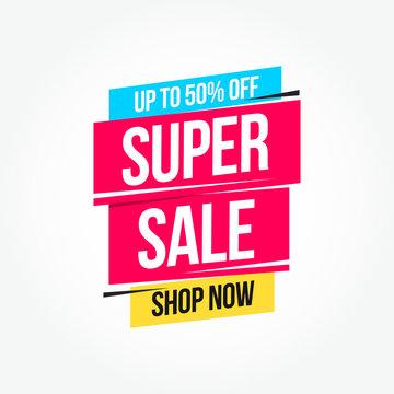 Super Sale 50% Off Shop Now Advertisement Label