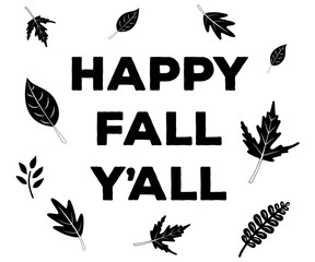 Happy Fall Y'all leaf vector sketch illustration card graphic calligraphic lettering design card template black and white. Creative typography for holiday greetings.