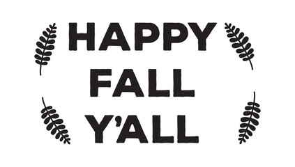 Happy Fall Y'all vector sketch illustration card graphic calligraphic lettering design card template. Creative typography for holiday greetings.