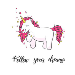 "White cute magical unicorn and hand made lettering ""Follow your dreams"". Vector design on white. Print for t-shirt. For kids design"