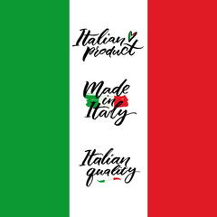 Made in Italy, Italian product and Italian quality calligraphy inscriptions for packaging, labels and tags. Handwritten words on flag.