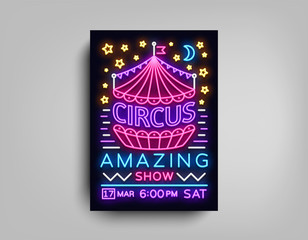 Circus poster design template in neon style. Circus Neon sign, tent, light banner, bright brochure, neon flyer, bright nightlife of Circus show. Design element Amazing show. Vector illustration