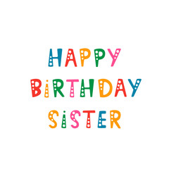 Handwritten lettering of Happy Birthday Sister on white background