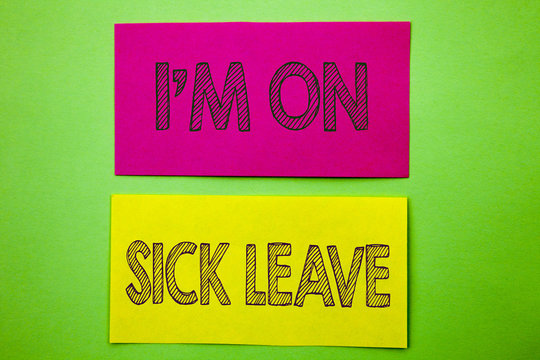 Handwriting Announcement text showing I m am On Sick Leave. Conceptual photo Vacation Holiday Absent Out Of Office Sickness Fever written on sticky note paper on the green background.