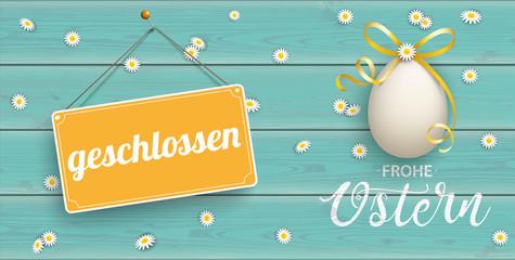 Zu Ostern Geschlossen