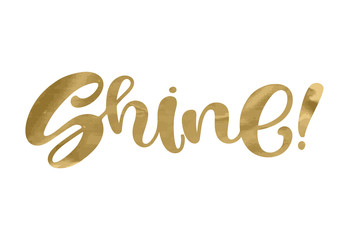 Shine. Inspirational quote phrase. Modern calligraphy lettering with hand drawn word Shine and star with rays. Lettering for web, print and posters. Typography poster design gold effect.Metallic style