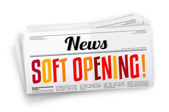 Soft opening !
