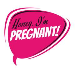 honey i'm pregnant retro speech bubble