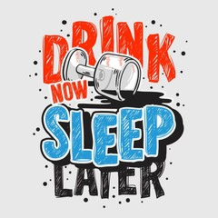 Typography Motivational slogan quote Alcohol Night Life Tee Print design for t shirt printing