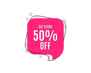Get Extra 50% off Sale. Discount offer price sign. Special offer symbol. Save 50 percentages. Speech bubble tag. Trendy graphic design element. Vector