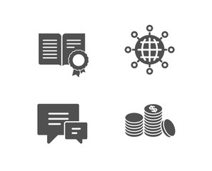 Set of Diploma, International globe and Comment icons. Banking money sign. Document with badge, World networking, Talk bubbles. Cash finance.  Quality design elements. Classic style. Vector