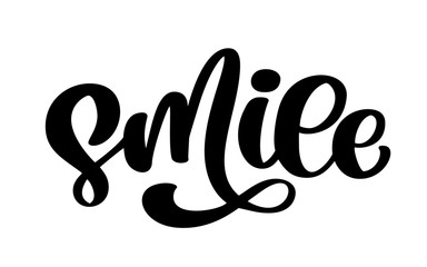 Smile. Hand drawn lettering text typography poster. T shirt hand calligraphic design. Inspirational vector typography illustration phrase Isolated on white background