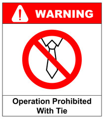 Operation prohibited with tie ban or stop sign, tie forbidden symbol. Vector illustration isolated on white. Warning banner