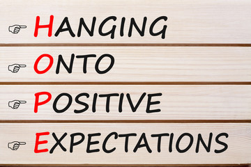 Hanging Onto Positive Expectations HOPE
