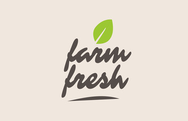 farm fresh word or text with green leaf. Handwritten lettering suitable