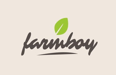 farm boy word or text with green leaf. Handwritten lettering