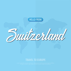 Hello from Switzerland. Travel to Europe. Touristic greeting card. Vector illustration